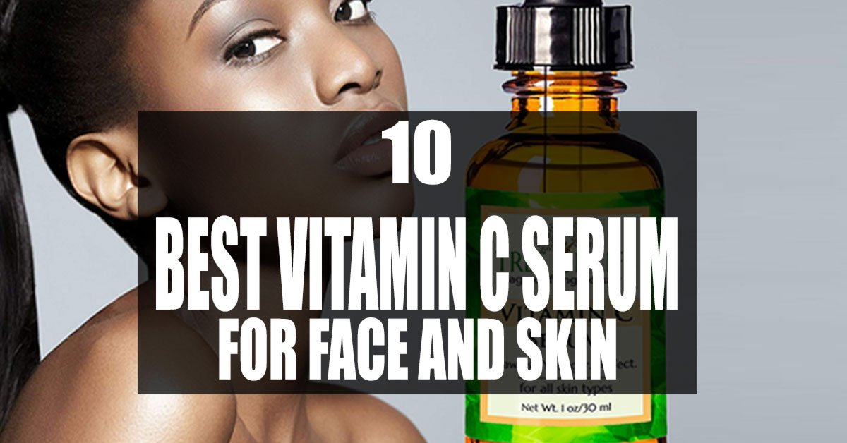 10 Types Of Best Vitamin C Serum For Face And Skin